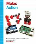 Make: Action: Movement, Light, and Sound with Arduino and Raspberry Pi by Simon Monk (Paperback, 2016)