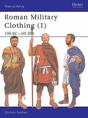 Roman Military Clothing: Vol 1: 100 BC - AD 200 by Graham Sumner (Paperback,...