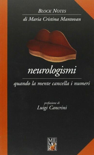 MARIA CRISTINA MANTOVAN - NEUROLOGISMI - quando la mente cancella i numeri