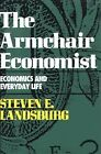 The Armchair Economist : Economics and Everyday Life by Steven E. Landsburg (1993, Hardcover)
