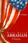 Rally Round Abraham: A Fantasy by L D Keyser (Paperback / softback, 2001)
