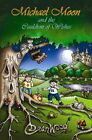 Michael Moon and the Cauldron of Wishes by Dean Wood (Paperback, 2014)