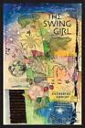The Swing Girl by Katherine Soniat (Paperback / softback, 2011)