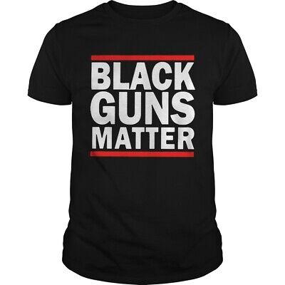 Black Guns Matter T Shirt Funny Birthday Cotton Tee Vintage Gift Men Women HOT