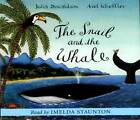 Snail and the Whale by Julia Donaldson (CD-Audio, 2004)