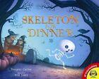 Skeleton for Dinner by Margery Cuyler (Hardback, 2014)