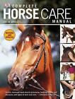 Complete Horse Care Manual by Colin Vogel (Hardback)