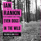 Even Dogs in the Wild by Ian Rankin (CD-Audio, 2015)