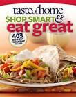 Taste of Home Shop Smart & Eat Great  : 403 Budget-Friendly Recipes by Taste of Home (Paperback / softback, 2012)