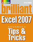 Brilliant Microsoft Excel 2007 Tips and Tricks by Greg Holden (Paperback, 2008)