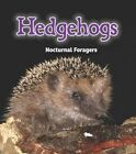 Hedgehogs: Nocturnal Foragers by Rebecca Rissman (Hardback, 2014)