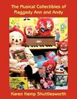 The Musical Collectibles of Raggedy Ann and Andy 9781425960360 Paperback 2007