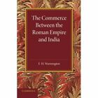 The Commerce between the Roman Empire and India by E. H. Warmington (Paperback, 2014)