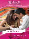 Rescued by The Sheikh (romance Large Print) - Hardcover McMahon Barbar 2008