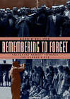 Remembering to Forget: Holocaust Memory Through the Camera's Eye by Barbie Zelizer (Paperback, 2000)