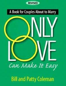 Only-Love-Can-Make-It-Easy-Paperback-By-Bill-Coleman-VERY-GOOD