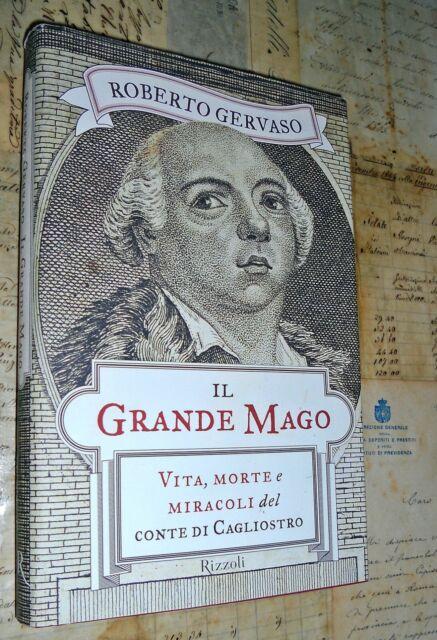 Il Grande Mago-Vita, Morte e Miracoli del Conte di Cagliostro - Roberto Gervaso