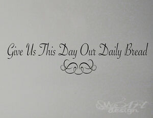 GIVE-US-THIS-DAY-OUR-DAILY-BREAD-ORNEMENT-WALL-DECAL-sticker-Kitchen-prayer