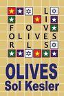 Olives: Oil for Lives: Oil for Lives by Sol Kesler, MR Sol Kesler (Paperback / softback, 2012)