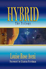 Hybrid - The Trilogy by Louise Rose Aveni (Paperback / softback, 2010)