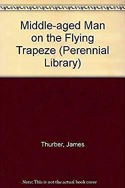 Middle-aged Man on the Flying Trapeze (Perennial Library)-ExLibrary