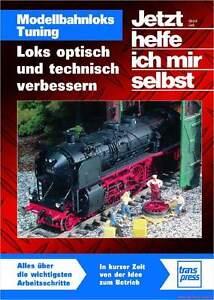 Fachbuch Modellbahnloks Tuning, tolles Buch für Bastler, STARK REDUZIERT. NEU