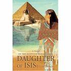Daughter of Isis 9780595698653 by Lilian Nirupa Hardcover