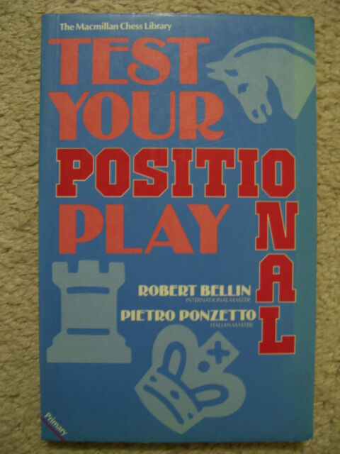 Bellin & Ponzetto's Test Your Positional Play