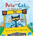 Pete the Cat - The Wheels on the Bus von James Dean (2013, Gebundene Ausgabe)