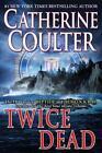 Twice Dead von Catherine Catherine R. Coulter (2011, Taschenbuch)
