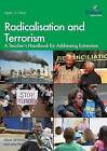 Radicalisation and Terrorism: A Teacher's Handbook for Addressing Extremism by Alison Jamieson, Jane Flint (Paperback, 2015)