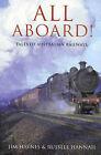All Aboard: Tales of Australian Railways by Jim Haynes (Paperback, 2004)