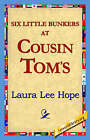 Six Little Bunkers at Cousin Tom's by Laura Lee Hope (Paperback, 2006)