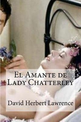 El Amante de Lady Chatterley, Paperback by Lawrence, D. H