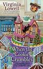 When the Cookie Crumbles by Virginia Lowell (Paperback / softback)