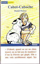 Cabot-Caboche * Daniel PENNAC * Pocket dès 11 ans * roman jeunesse * animaux