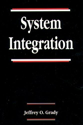 System Integration: 5 (Systems Engineering) by Grady, Jeffrey O. Hardback Book