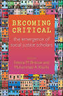 Becoming Critical: The Emergence of Social Justice Scholars by State University of New York Press (Hardback, 2015)