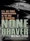 None Braver U.s. Air Force Pararescuemen in The War on Terrorism Audio CD – Audiobook 17 Jun 2013