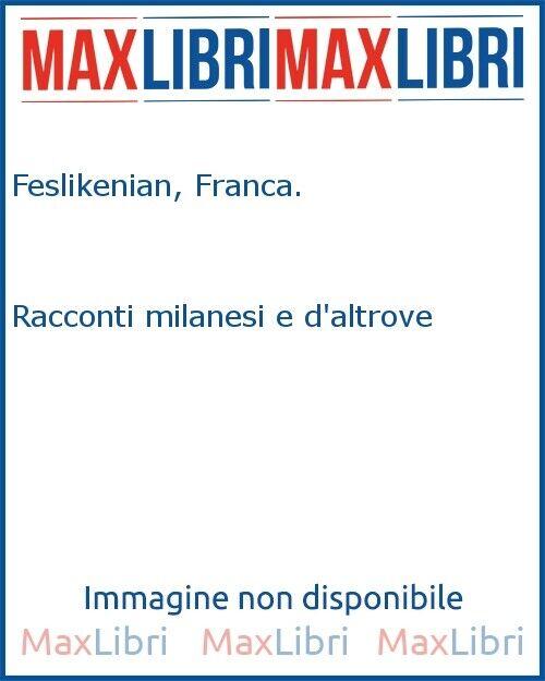 Racconti milanesi e d'altrove - [Italia Press]