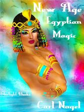 NEW AGE EGYPTIAN MAGIC By Carl Nagel - Occult, Magick, Love, Power, Rituals