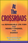 At the Crossroads: The Remarkable CPA Firm That Nearly Crashed, Then Soared by Gale Crosley, Debbie Stover (Hardback, 2008)