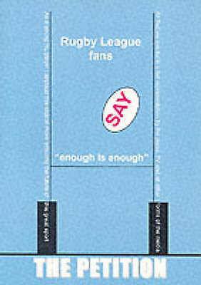 """""""AS NEW"""" Gent, Ray, The Petition, The: Rugby League Fans Say Enough is Enough Bo"""