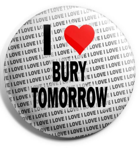 I Love Bury Tomorrow Badge Magnet Back Stocking Filler Birthday Gift