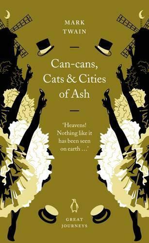 Can-Cans, Cats Und Cities Von Ash (Penguin Großartige Autofahrten) Mark Twain,