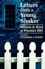 Letters from a Young Shaker : William S. Byrd at Pleasant Hill by William S....