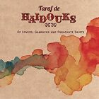 Of Lovers, Gamblers & Parachute Skirts [Digipak] by Taraf de Haïdouks (CD, Jan-2015, Crammed Discs)