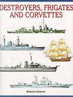 Destroyers, Frigates and Corvettes by Robert Jackson (Hardback, 2000)