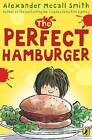 The Perfect Hamburger by Alexander McCall Smith (Paperback, 1984)