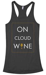 On Cloud Wine Women/'s Racerback Tank Top Funny Saying Drinking Shirt